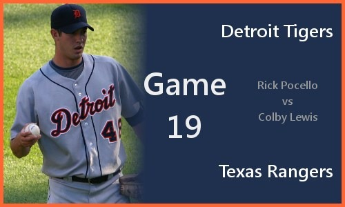 Game 19: Rick Porcello vs Colby Lewis